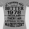 IF THINGS GET BETTER WITH AGE-1978 - Women's Premium T-Shirt