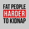 FAT PEOPLE HARDER TO KIDNAP - Women's Premium T-Shirt