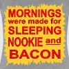 Mornings Were Made For Sleeping, Nookie And Bacon - Women's Premium T-Shirt