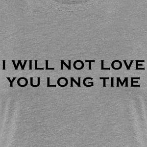 I Will Not Love You Long Time