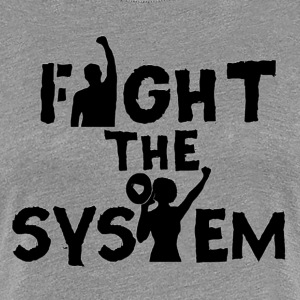 Fight The System - Women's Premium T-Shirt
