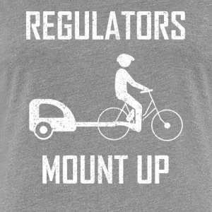 regulators mount up - Women's Premium T-Shirt