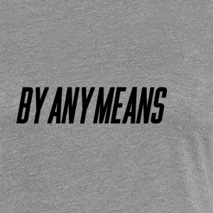 By Any Means TDE - Women's Premium T-Shirt