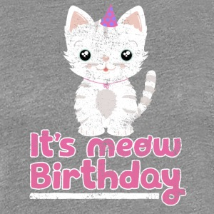 It's meow Birthday! Cute Birthday Kitten Kitty Cat - Women's Premium T-Shirt