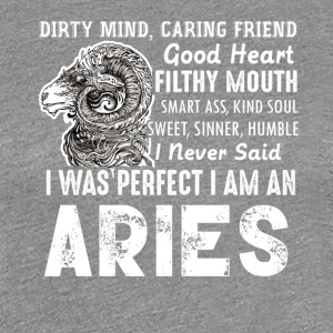 I Was Perfect I Am An Aries Tees - Women's Premium T-Shirt