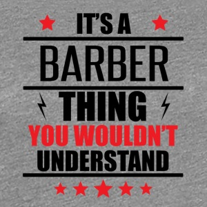 It's A Barber Thing - Women's Premium T-Shirt