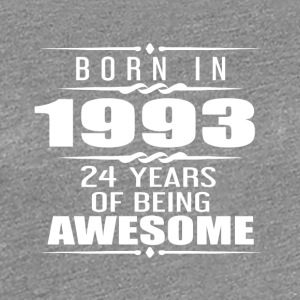 Born in 1993 24 Years of Being Awesome - Women's Premium T-Shirt