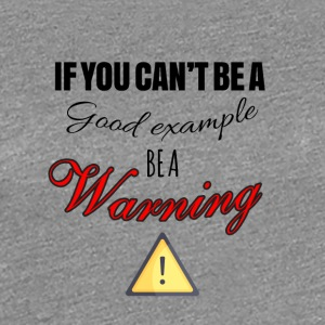 Be a warning - Women's Premium T-Shirt