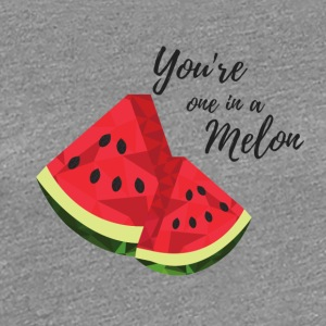 You're One In A Melon - Women's Premium T-Shirt