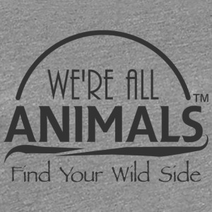 We are All Animals - Women's Premium T-Shirt
