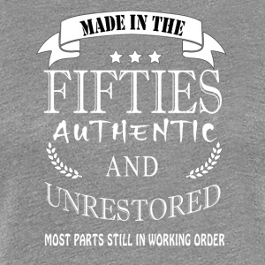 Made in the fifties authentic and unrestored - Women's Premium T-Shirt