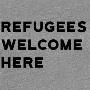 Refugees Welcome Here - Women's Premium T-Shirt