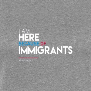 immigrants - Women's Premium T-Shirt
