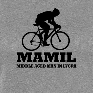MAMIL Middle Aged Man In Lycra Cycling Shirt - Women's Premium T-Shirt