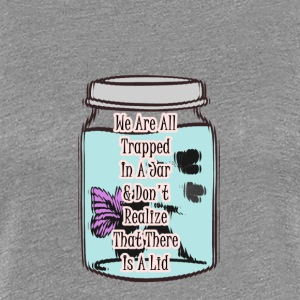 Trapped In A Jar Quote - Women's Premium T-Shirt
