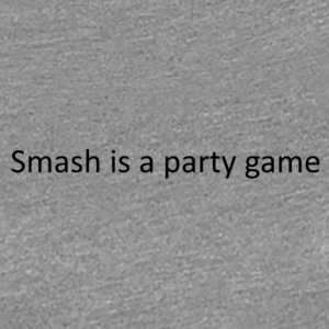 Smash is a party game - Women's Premium T-Shirt