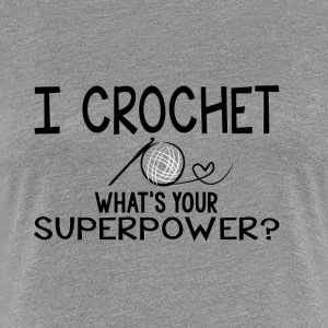 I Crochet - Women's Premium T-Shirt