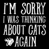 I'm Sorry - I Was Thinking About Cats Again - Women's Premium T-Shirt