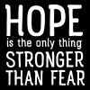 Hope Is The Only Thing Stronger Than Fear - Women's Premium T-Shirt