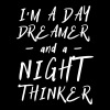 I'm a day dreamer and night thinker - Women's Premium T-Shirt