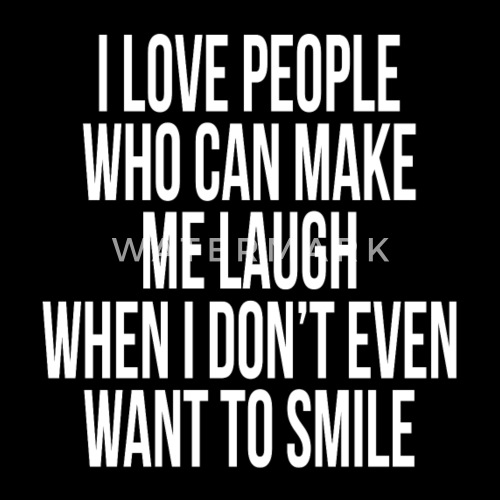 who can make me laugh