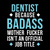 Dentist Badass Professions Dental T Shirt - Women's Premium T-Shirt