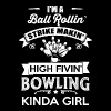 Bowling - I'm a ball rolling strike kinda girl tee - Women's Premium T-Shirt