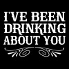 I've been drinking about you - Women's Premium T-Shirt