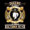 The Real Queens Are Born On October 1974 - Women's Premium T-Shirt