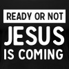 Ready or not Jesus is coming - Women's Premium T-Shirt
