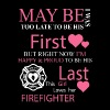 Firefighter - I'm happy to be his last t-shirt - Women's Premium T-Shirt