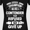 Boxing: Every champion refused to give up - Women's Premium T-Shirt
