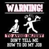 Warning: Don't tell me how to do my job - Women's Premium T-Shirt
