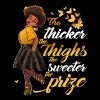 The thicker the thighs the sweeter the prize - Women's Premium T-Shirt