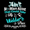 Welder - Ain't no man alive that could take place - Women's Premium T-Shirt
