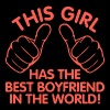 This Girl Has The Best Boyfriend In The World! - Women's Premium T-Shirt
