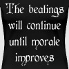 Beatings will continue until morale improves - Women's Premium T-Shirt
