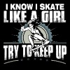 Skate - Try to keep up coz I skate like a girl tee - Women's Premium T-Shirt