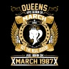 The Real Queens Are Born On March 1987 - Women's Premium T-Shirt