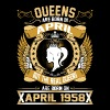 The Real Queens Are Born On April 1958 - Women's Premium T-Shirt