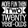 More fun than two twenty year olds - Women's Premium T-Shirt