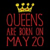 Queens are born on May 20 - Women's Premium T-Shirt