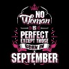 No Woman Is Perfect Born In September - Women's Premium T-Shirt
