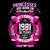 Princesses Are Born On October 1981 36 Years - Women's Premium T-Shirt