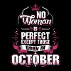 No Woman Is Perfect Born In October - Women's Premium T-Shirt