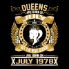 The Real Queens Are Born On July 1978 - Women's Premium T-Shirt