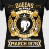 The Real Queens Are Born On March 1976 - Women's Premium T-Shirt