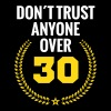 don´t trust anyone over 30 thirty birthday youth  - Women's Premium T-Shirt