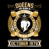 The Real Queens Are Born On October 1978 - Women's Premium T-Shirt