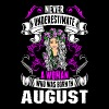 Never Underestimate A Woman Who Was Born In August - Women's Premium T-Shirt